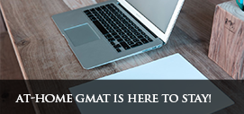 At-home GMAT is here to stay!