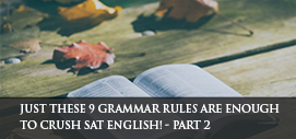 Just These 9 Grammar Rules Are Enough to Crush SAT English! - Part 2