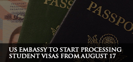 US Embassy to Start Processing Student Visas from August 17