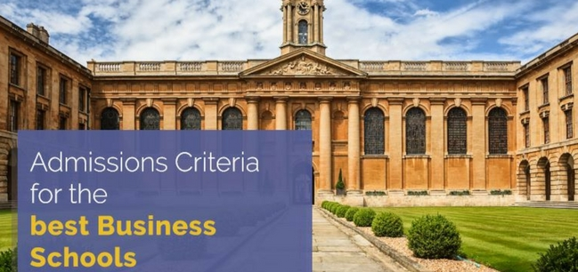 Admissions Criteria for the best Business Schools