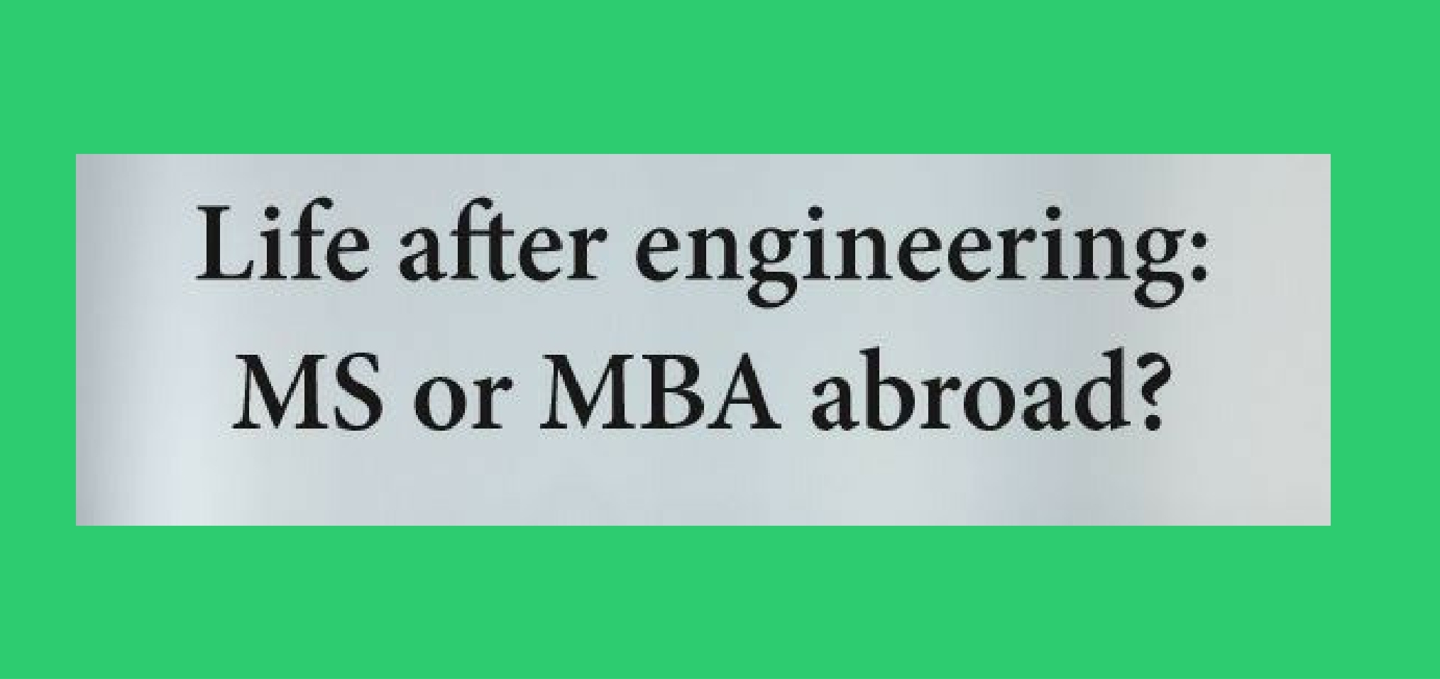 why mba after engineering Engineering and mba can go together only if job is taken in some engineering company if a mechanical engineer takes up a job in fmcg, then his 4-year undergrad was a complete waste but who's gonna tell them.