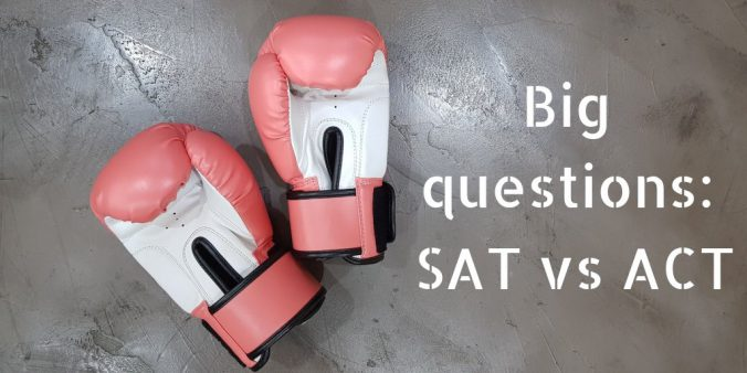 Big Questions ACT vs SAT