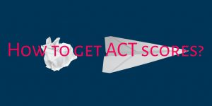 How to get ACT scores