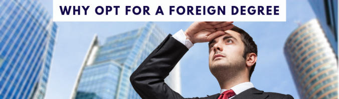 why opt for a foreign degree