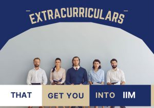 What-are-the-extracurriculars-that-get-you-into-IIM