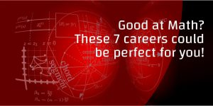 Good at Math These 7 careers could be perfect for you