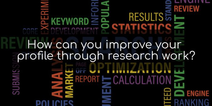 How can you improve your profile through research work