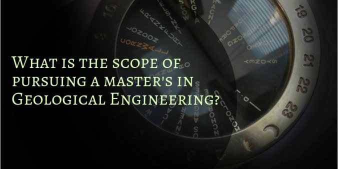 What is the scope of pursuing a Master's in Geological Engineering