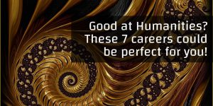 Good at humanities These 7 careers could be perfect for you!