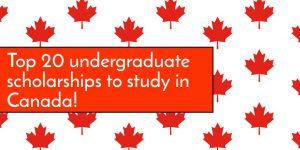 Top 20 Undergraduate Scholarships to Study in Canada