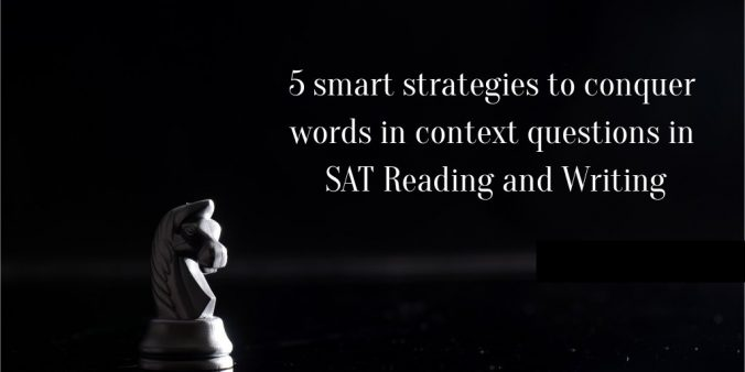 5 smart strategies to answer words in context questions in SAT Reading and Writing