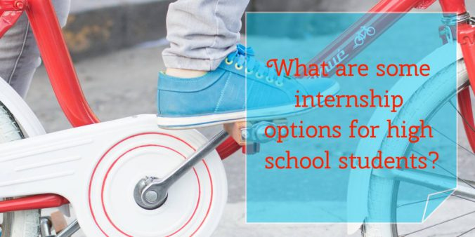 What are some internship options for high school students