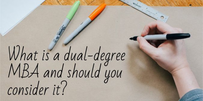 What is a dual-degree MBA and should you consider it