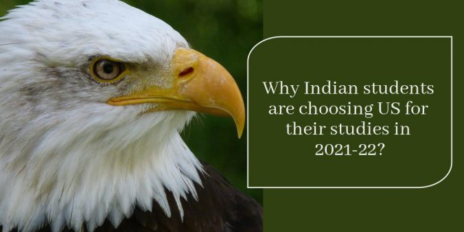Why Indian students are choosing US for their studies in 2021-22