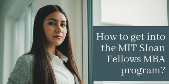 How to get into the MIT Sloan Fellows MBA program