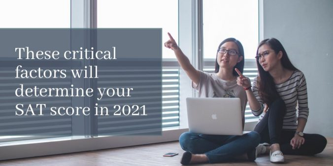 These Critical Factors Will Determine Your SAT Score in 2021