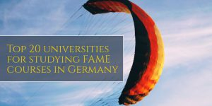 Top 20 universities for studying FAME courses in Germany