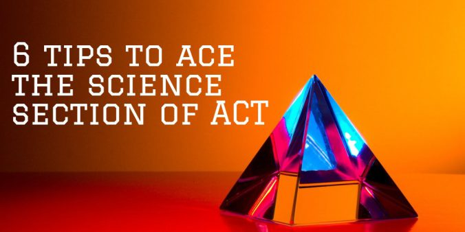 6 tips to ace the science section of ACT