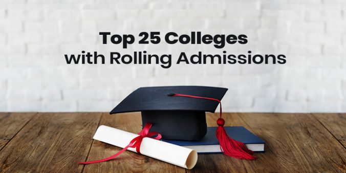 Top 25 Colleges with Rolling Admissions