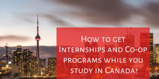 How to get Internships and Co-op programs while you study in Canada