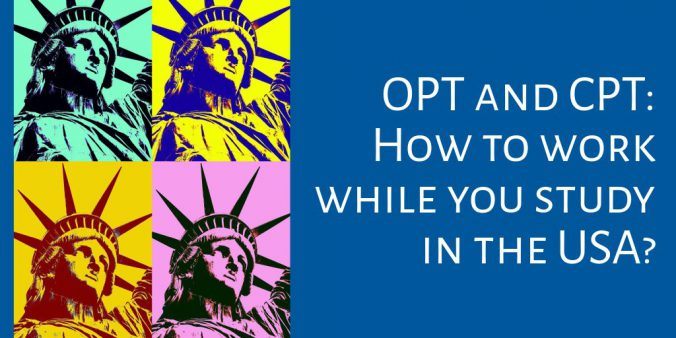 OPT and CPT How to work while you study in the USA