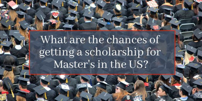 What are the chances of getting a scholarship for Master's in the US