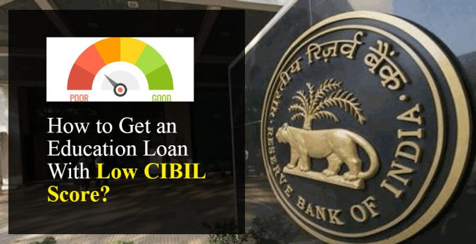 How To Get an Education Loan With Low CIBIL Score