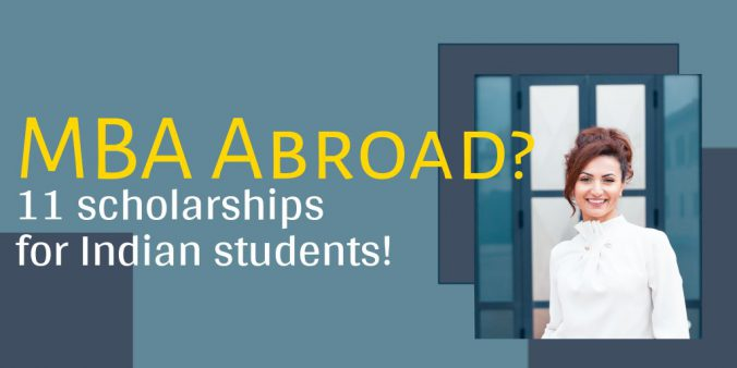 MBA abroad-11 scholarships for Indian students