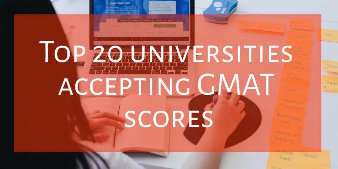TOP 20 UNIVERSITIES ACCEPTING GMAT SCORES