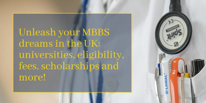 Unleash your MBBS dreams in the UK universities, eligibility, fees, scholarships and  more