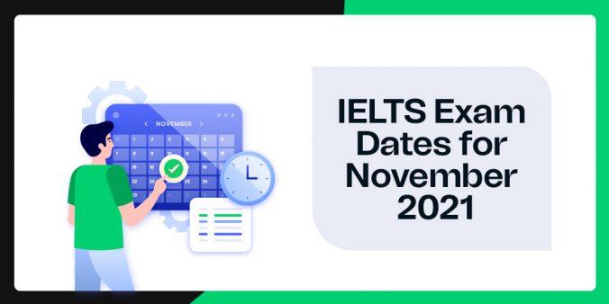 IELTS Exam Dates for November 2021